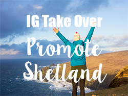 IG Take Over of the official Promote Shetland account > Combined with FAM Trip to Shetland