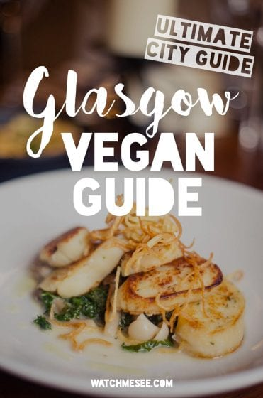 The only Glasgow Vegan Guide you'll ever need | Watch Me See | This Glasgow vegan guide features my personal favourite vegan restaurants in Glasgow for any occasion or meal, and all you need to know to find even more vegan options for your upcoming trip! It is indeed, the only Glasgow vegan guide you'll ever need!
