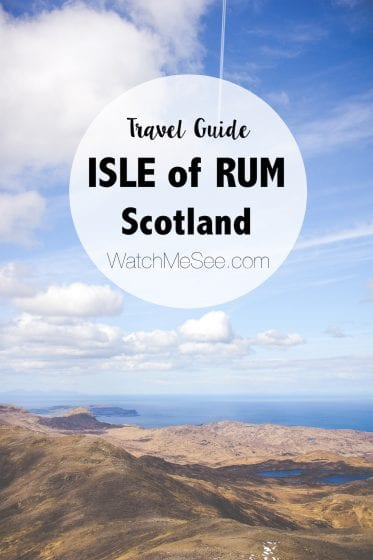 Travel Guide: The Isle of Rum, Scotland |Watch Me See