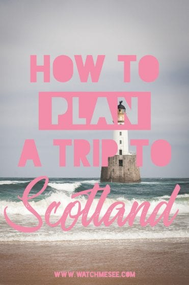 How to Plan a Trip to Scotland: Everything you Need to Know